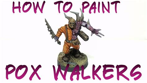 How To Paint Pox Walkers  Youtube