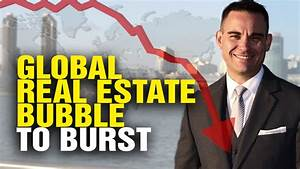 Massive Global Real Estate BUBBLE About to Burst (Video)
