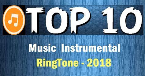 Top 10 Ringtone 2018 Free Download