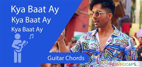 Kya Baat Ay Chords With Strumming Pattern