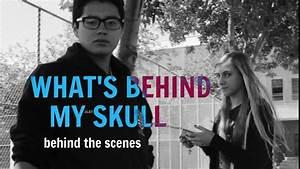 What's Behind My Skull    behind the scenes (short film ...