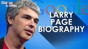 Larry Page Biography | GOOGLE Founder | Success Story ...