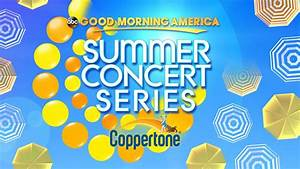 2017 Good Morning America Summer Concert Series VIP ...