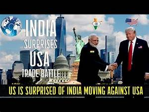 US is Surprised of India moving against United States ...