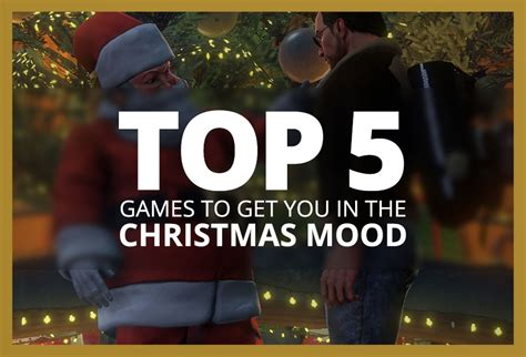 Top 5 Games To Get You In The Christmas Spirit  Green Man Gaming Blog