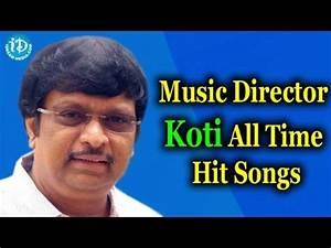 Music Director Koti All Time Hit Songs || Koti Hit Songs ...