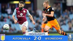 Aston Villa 2 Sheffield Wednesday 0 | Extended highlights ...