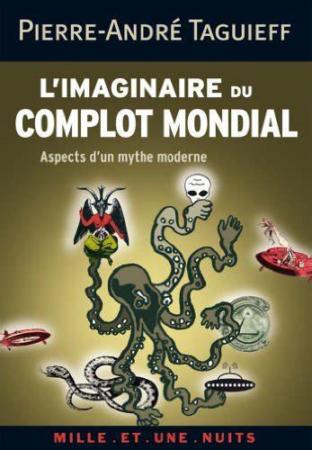 livre pdf gratuitment telecharger l imaginaire du complot mondial aspects d un mythe moderne