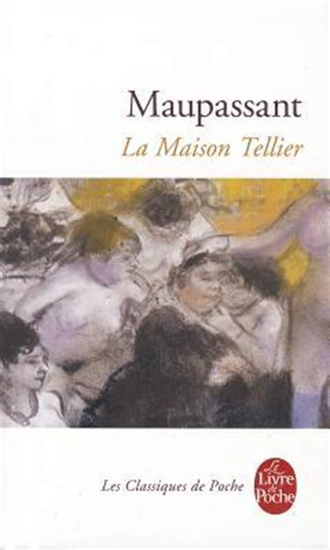 la maison tellier by de maupassant reviews discussion bookclubs lists