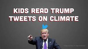 Kids read Trump's tweets and their reactions are ...