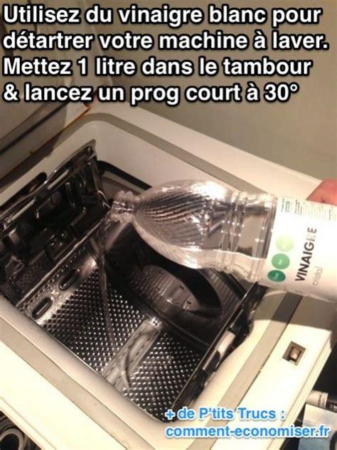 d 233 tartrez instantan 233 ment votre machine 224 laver avec du