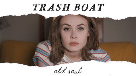 Trash Boat Album Download by Trash Boat Old Soul Official Music Video Youtube