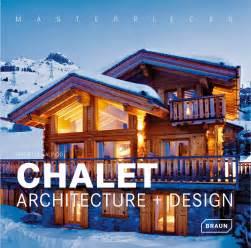 masterpieces chalet architecture design architektur braun publishing