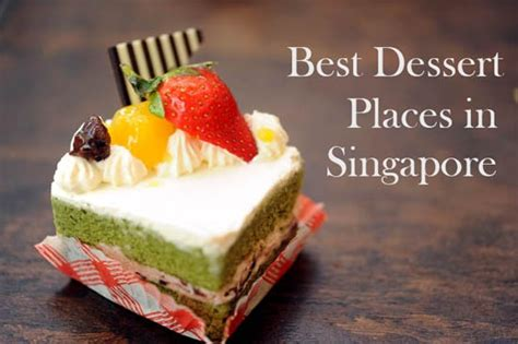 best dessert places in singapore singapore to do