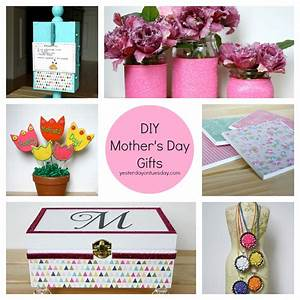 DIY Mother's Day Gifts | Yesterday On Tuesday