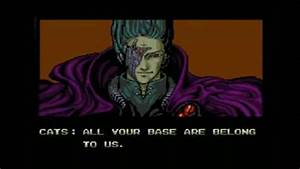 All Your Base Are Belong to Us: Image Gallery | Know Your Meme
