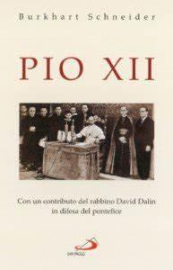 Pio XII - Con un contributo del rabbino David Dalin in ...