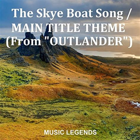 Skye Boat Song Mp3 Free Download by The Skye Boat Song Main Title Theme From