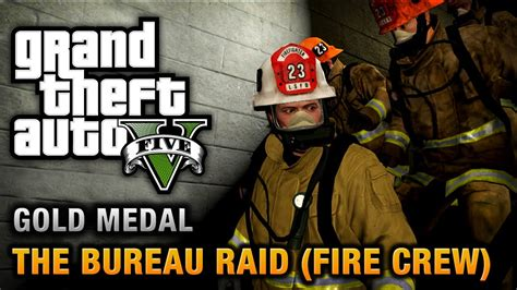 gta 5 mission 67 the bureau raid crew 100 gold medal walkthrough
