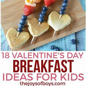 18 Valentine's Day Breakfast Ideas for Kids - The Joys of Boys