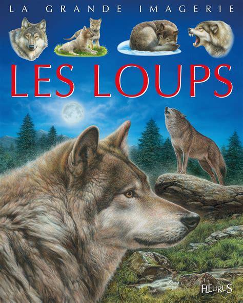 livre les loups collection vandewiele agn 232 s alunni bernard beaumont emilie lemayeur