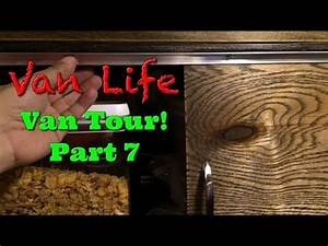 Van Life; Van Tour! Part 7 - YouTube