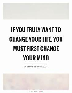 Change Your Mind Quotes & Sayings | Change Your Mind ...