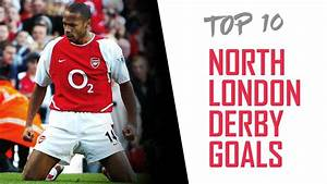 Arsenal's top 10 north London derby goals! - YouTube