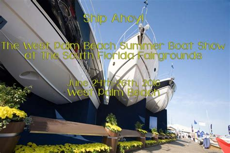 West Palm Beach Boat Show June by Ship Ahoy