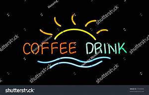 Neon Sign Reading Coffee Drink With Rising Sun Icon Stock ...