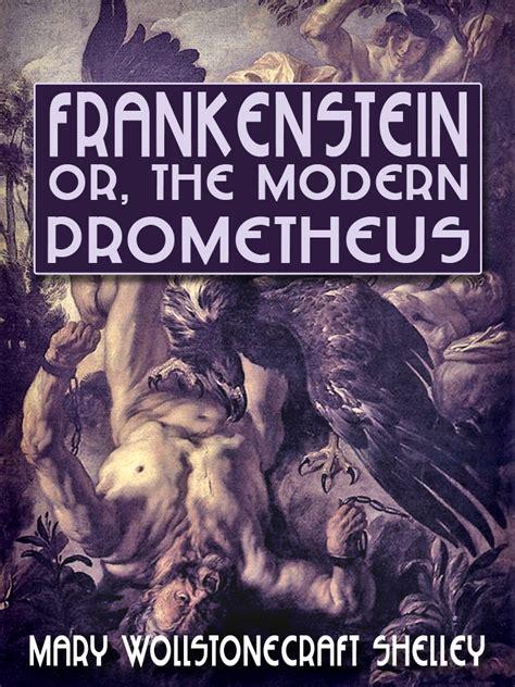 20 quot wollstonecraft shelley frankenstein or modern prometheus quot books found quot frankenstein