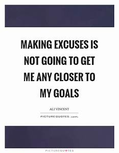 Excuses Quotes | Excuses Sayings | Excuses Picture Quotes