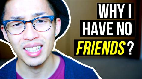 Why I Have No Friends Or Girlfriend? Dealing With Feeling