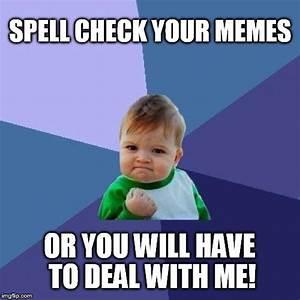 Spell Check It Jerk! - Imgflip