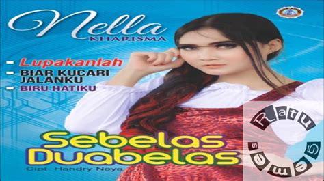 Full Album Lagu Nella Kharisma Sebelas Duabelas Terbaru