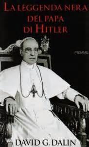 La leggenda nera del papa di Hitler libro, David G. Dalin ...