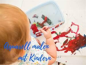 Malen Mit Kindern : aquarell malen mit kindern in 3 schritten wenn wir das k nnen dann k nnt ihr das auch more ~ Markanthonyermac.com Haus und Dekorationen