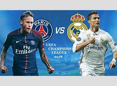Real Madrid VS PSG UCL 2018 UEFA Champions League