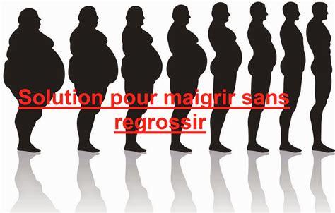 solution pour maigrir sans regrossir sports et sant 233