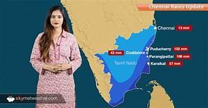 Chennai Rains 2017 Update: Rain intensity to reduce after ...