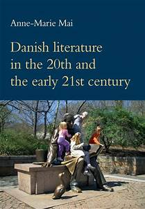 Danish literature in the 20th and the early 21st century ...