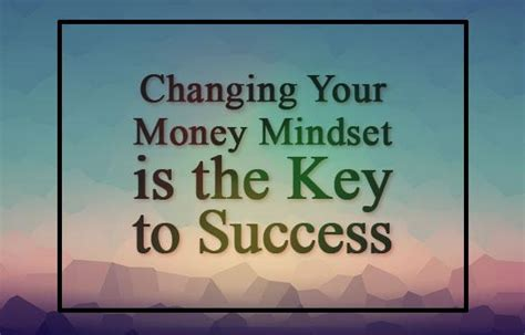 Changing Your Money Mindset Is The Key To Success