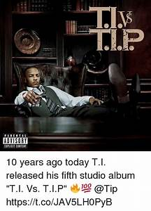 PARENTAL ADVISORY EXPLICIT CONTENT 10 Years Ago Today TI ...