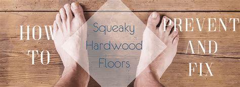 how to prevent and fix squeaky hardwood floors the flooring