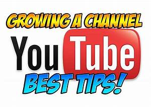 How to Grow a SUCCESSFUL YouTube Channel ...