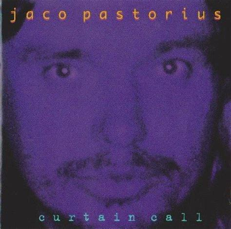 Curtain Call 1996 by Jaco Pastorius Curtain Call 1996 187 Lossless