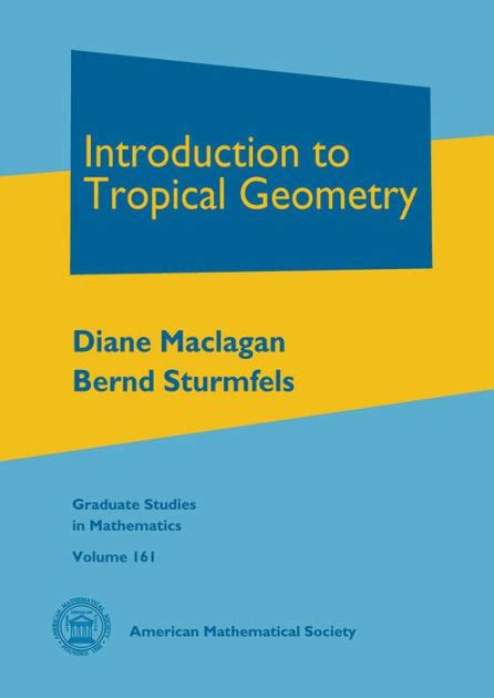 Introduction To Tropical Geometry By Diane Maclagan, Bernd Sturmfels , Hardcover  Barnes & Noble®