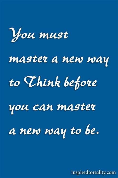 You Must Master A New Way To Think Before You Can Master A