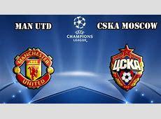 VIDEO Manchester United vs CSKA Moscow Highlights & Full Match