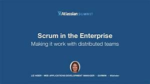 Scrum in the Enterprise - Making It Work With Distributed ...